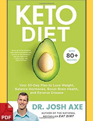 Keto Diet: Your 30-Day Plan to Lose Weight by Dr Josh Axe-EBOQK/P.D.F