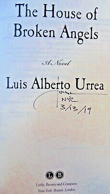 THE HOUSE OF BROKEN ANGELS by Luis Alberto Urrea (2018) ~ SIGNED+DATED+NYC ~ 1/1