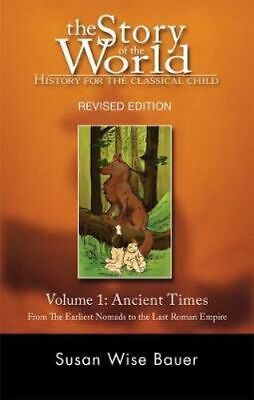 NEW The Story of the World Ancient Times: From the Earliest Nomads to the Last R