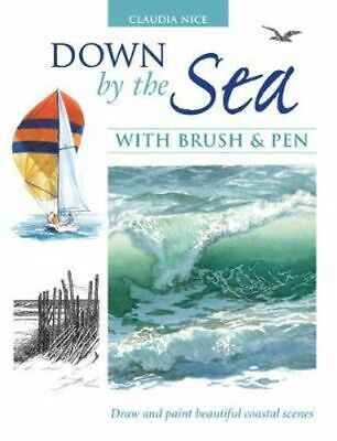NEW Down by the Sea with Brush and Pen By CLAUDIA NICE Hardcover Free Shipping