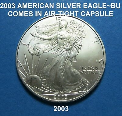 2003 1 oz. AMERICAN SILVER EAGLE BU (BRILLIANT UNC.) 99.9% PURE SILVER ~ LOT 694
