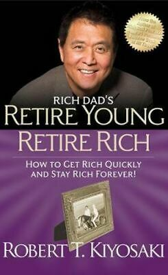 NEW Rich Dad's Retire Young Retire Rich By Robert T. Kiyosaki Paperback