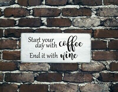 START YOUR DAY WITH COFFEE END WITH WINE - Rustic Sign Farmhouse Decor Funny
