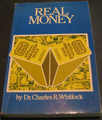 Real Money By Dr. Charles R. Whitlock 1st Edition 1st Printing Scarce Book