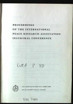 Proceedings of the International Peace Research Association Inaugural Conference