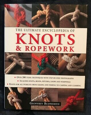 The Ultimate Encyclopedia of Knots & Ropework (2003, Hardcover)