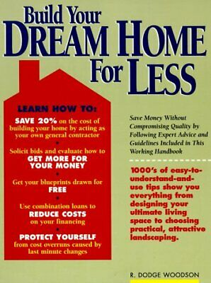 (Very Good)1558703837 Build Your Dream Home for Less,Woodson, R. Dodge,Paperback