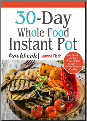 The Whole30 Fast and Easy Cookbook : by 012WF  [E-B00K PDF)
