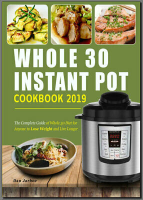 The Whole30 Fast and Easy Cookbook : by 019WF  [E-B00K PDF)