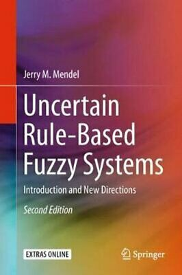 Uncertain Rule-Based Fuzzy Systems: Introduction and New Directions: 2017 by...