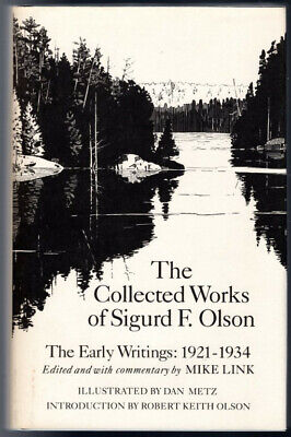 Collected Works of Sigurd F. Olson: The Early Writings, 1921-1934 ~ Olson, Sigur