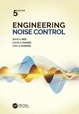 Engineering Noise Control, Fifth Edition by David A. Bies, Colin Hansen, Carl...