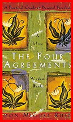 [PDF B00K] The Four Agreements: A Practical Guide to Personal Freedom