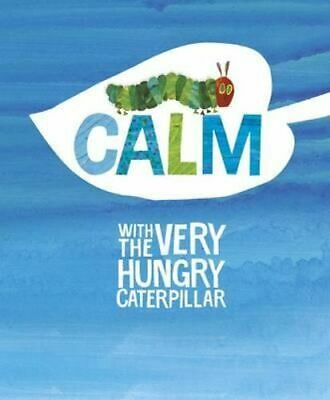 NEW Calm with the Very Hungry Caterpillar By Eric Carle Hardcover Free Shipping