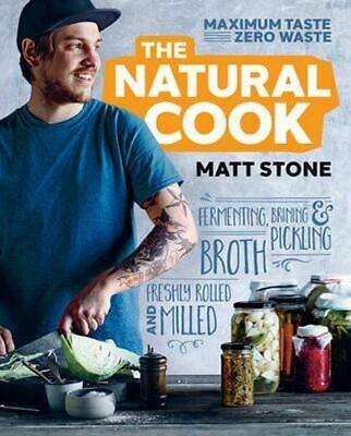 NEW The Natural Cook By Matt Stone Paperback Free Shipping