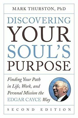 Discovering Your Soul's Purpose: Finding Your Path in Life, Work, and Personal M