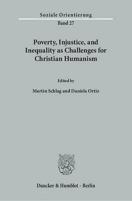 Poverty, Injustice, and Inequality as Challenges for Christian Humanism.