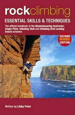 Rock Climbing Essential Skills & Techniques by Libby Peter 9780954151164