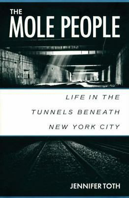 NEW - The Mole People: Life in the Tunnels Beneath New York City