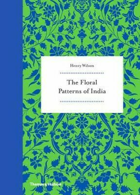 NEW Floral Patterns of India By Henry Wilson Hardcover Free Shipping