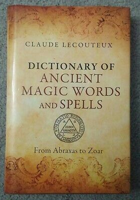 DICTIONARY OF ANCIENT Magic Words and Spells : From Abraxas to Zoar - 2014  hd vg