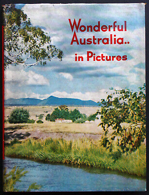 Wonderful Australia.. in Pictures. Hardback, 1940s.