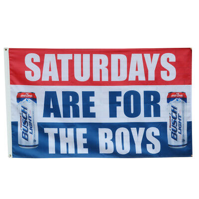 Saturdays are for the boys  Busch Light Bud Beer Flag Deluxe Banner 3'x5'Feet