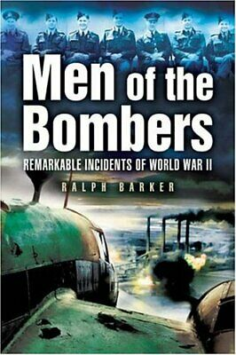 Men of the Bombers: Remarkable Incidents in World War II, Barker, Ralph, Used; G
