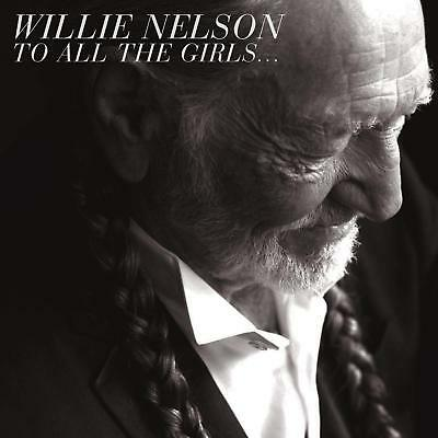 Willie Nelson - To All The Girls... Duets Cd ~ Dolly Parton~Loretta Lynn + *New*