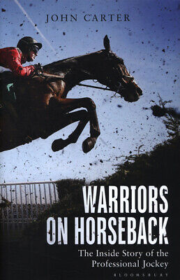 Warriors on horseback: the inside story of the professional jockey by Bob