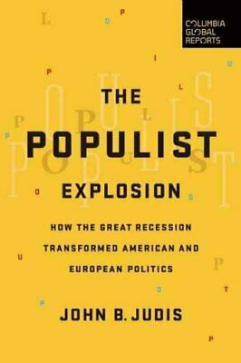 The Populist Explosion How the Great Recession Transformed Amer... 9780997126440