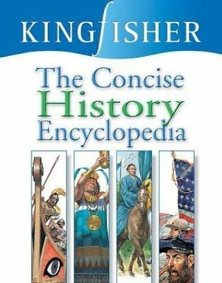 The Concise History Encyclopedia by Editors of Kingfisher