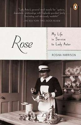 Rose: My Life in Service to Lady Astor ~ Harrison, Rosina PB