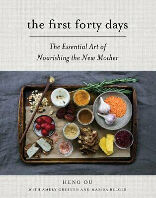 First Forty Days, The The Essential Art of Nourishing the New M... 9781617691836
