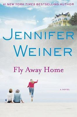 """Brand New """"FLY AWAY HOME"""" By Jennifer Weiner - (2010) Hardcover - Great Book"""