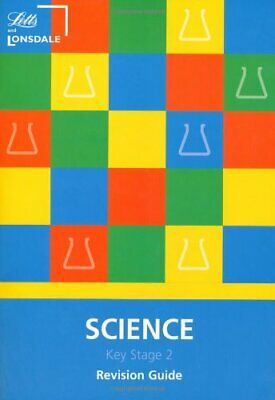 Lonsdale Key Stage 2 Essentials - Science: Revision Guide By  Grace A. Adams