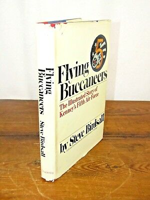 Flying Buccaneers: The Illustrated Story of Kenney's Fifth Air Force GC, HC, DJ