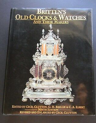 Britten's Old Clocks & Watches And Their Makers HC/DJ Book 9th Edition Free Ship