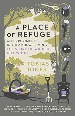A Place of Refuge: An Experiment in Communal Living - The St... by Jones, Tobias