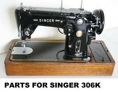Original Singer 306K Sewing Machine Replacement Repair Parts