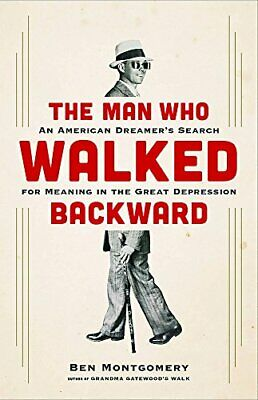 The Man Who Walked Backward: An American Dreamer's Search for Meaning in the Gre