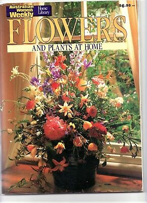 Australian Womens Weekly Flowers And Plants At Home