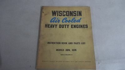 Wisconsin Air Cooled Heavy Duty Engine Instruction Book and Parts List-ABN,AKN