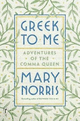 NEW Greek to Me By Mary Norris Hardcover Free Shipping