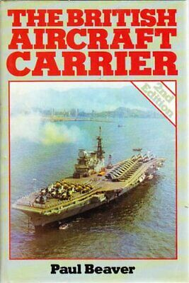 British Aircraft Carrier by Beaver, Paul Hardback Book The Cheap Fast Free Post