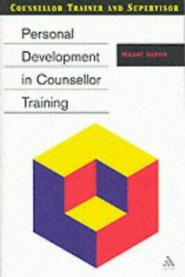 Personal Development in Counsellor Training (Counse... by Johns, Hazel Paperback