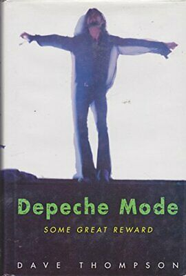 Depeche Mode: Some Great Reward by Thompson, Dave Hardback Book The Cheap Fast