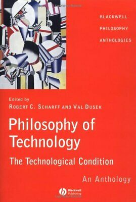 Philosophy of Technology: The Technological Condition - An Antholog... Paperback