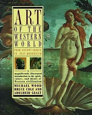 NEW Art of the Western World By Bruce Cole Paperback Free Shipping