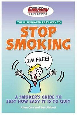 Allen Carrs Illustrated Easyway to Stop Smoking: A ... by Aisbett, Bev Paperback